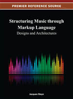 Structuring Music through Markup Language: Designs and Architectures