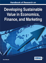 Handbook of Research on Developing Sustainable Value in Economics, Finance, and Marketing