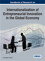 Handbook of Research on Internationalization of Entrepreneurial Innovation in the Global Economy