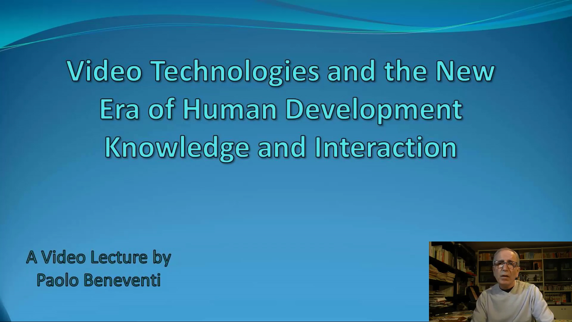 Video Technologies and the New Era of Human Development, Knowledge, and Interaction