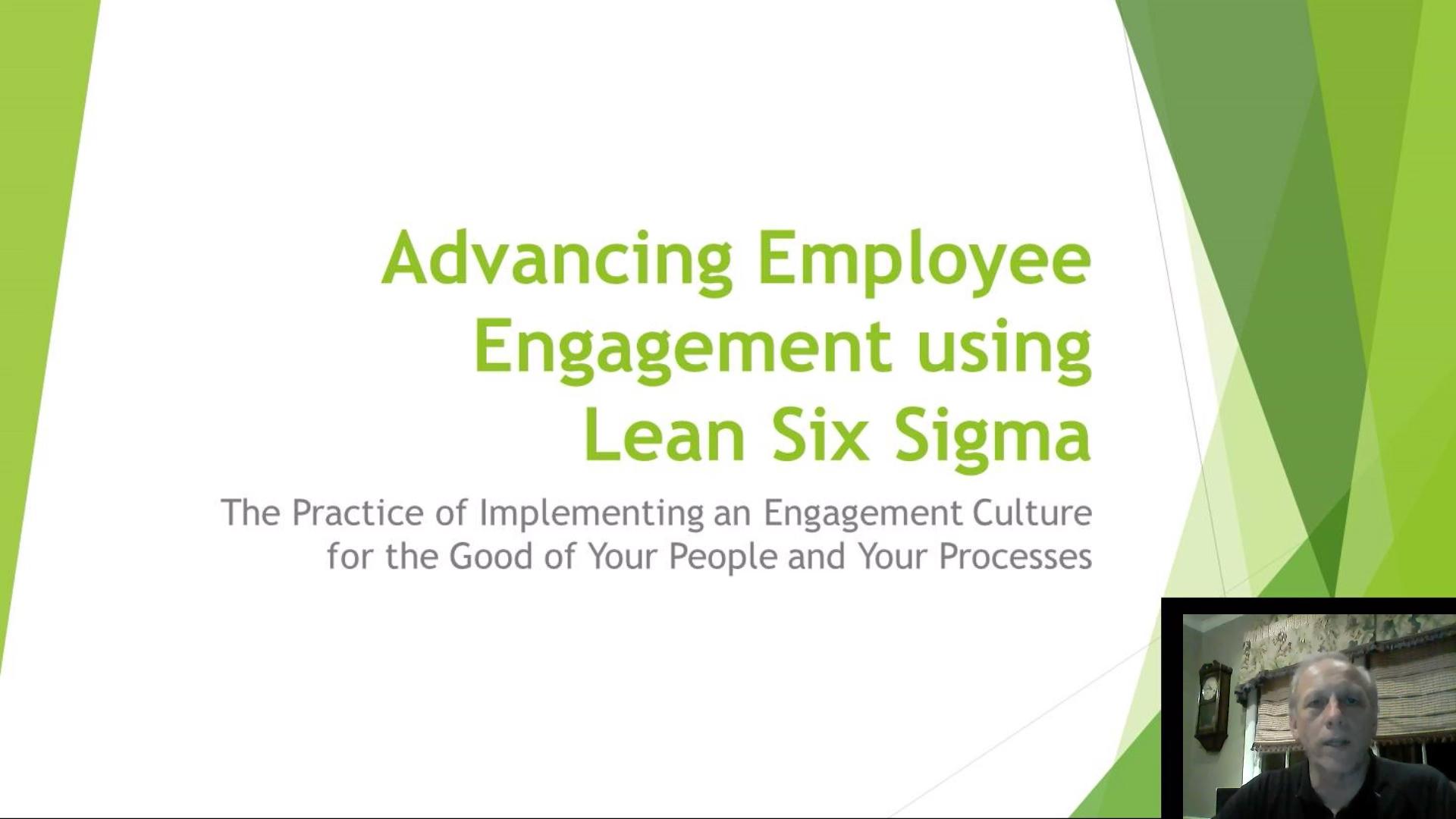 Advancing Employee Engagement Using Lean Six Sigma