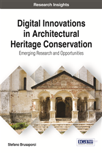 Digital Innovations in Architectural Heritage Conservation: Emerging Research and Opportunities