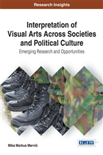 Interpretation of Visual Arts Across Societies and Political Culture: Emerging Research and Opportunities