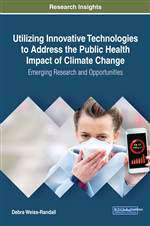 Utilizing Innovative Technologies to Address the Public Health Impact of Climate Change: Emerging Research and Opportunities