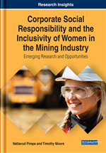 Corporate Social Responsibility and the Inclusivity of Women in the Mining Industry: Emerging Research and Opportunities