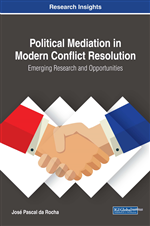 Political Mediation in Modern Conflict Resolution: Emerging Research and Opportunities