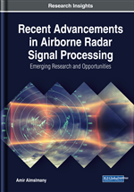 Recent Advancements in Airborne Radar Signal Processing: Emerging Research and Opportunities