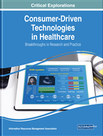 Consumer-Driven Technologies in Healthcare: Breakthroughs in Research and Practice