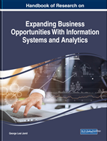 Handbook of Research on Expanding Business Opportunities With Information Systems and Analytics
