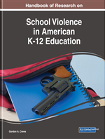 Handbook of Research on School Violence in American K-12 Education