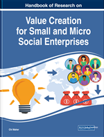 Handbook of Research on Value Creation for Small and Micro Social Enterprises