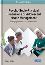 Psycho-Socio-Physical Dimensions of Adolescent Health Management: Emerging Research and Opportunities