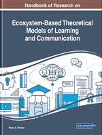 Handbook of Research on Ecosystem-Based Theoretical Models of Learning and Communication