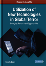 Utilization of New Technologies in Global Terror: Emerging Research and Opportunities