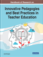 Handbook of Research on Innovative Pedagogies and Best Practices in Teacher Education