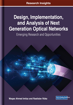 Design, Implementation, and Analysis of Next Generation Optical Networks: Emerging Research and Opportunities