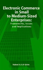 Electronic Commerce in Small to Medium-Sized Enterprises: Frameworks, Issues and Implications