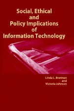 Ethical Challenges of Information Systems: The Carnage of Outsourcing and Other Technology-Enabled Organizational Imperatives
