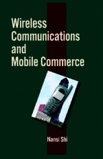 Mobile E-Commerce and the Wireless Worldwide Web: Strategic Perspectives on the Internet's Emerging Model