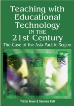 Teaching with Educational Technology in the 21st Century: The Case of the Asia-Pacific Region