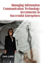 Information Technology Investment Evaluation and Measurement Methodology: A Case Study and Action Research of the Dimensions and Measures of IT-Business-Value in Financial Institutions