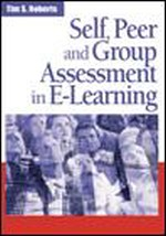 A Framework for Assessing Self, Peer, and Group Performance in E-Learning