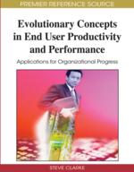 Evolutionary Concepts in End User Productivity and Performance: Applications for Organizational Progress
