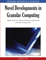 Novel Developments in Granular Computing: Applications for Advanced Human Reasoning and Soft Computation