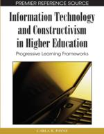Information Technology and Constructivism in Higher Education: Progressive Learning Frameworks