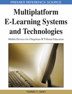 Multiplatform E-Learning Systems and Technologies: Mobile Devices for Ubiquitous ICT-Based Education