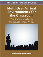 Multi-User Virtual Environments for the Classroom: Practical Approaches to Teaching in Virtual Worlds