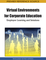 Virtual Environments for Corporate Education: Employee Learning and Solutions