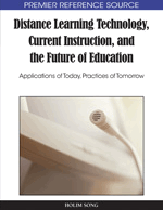 Distance Learning Technology, Current Instruction, and the Future of Education: Applications of Today, Practices of Tomorrow