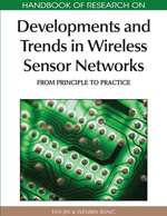 Handbook of Research on Developments and Trends in Wireless Sensor Networks: From Principle to Practice