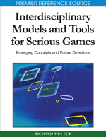 Interdisciplinary Models and Tools for Serious Games: Emerging Concepts and Future Directions
