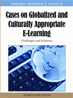 Cases on Globalized and Culturally Appropriate E-Learning: Challenges and Solutions