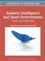 Handbook of Research on Ambient Intelligence and Smart Environments: Trends and Perspectives