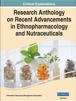 Research Anthology on Recent Advancements in Ethnopharmacology and Nutraceuticals