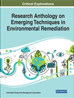 Research Anthology on Emerging Techniques in Environmental Remediation