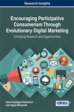 Encouraging Participative Consumerism Through Evolutionary Digital Marketing: Emerging Research and Opportunities