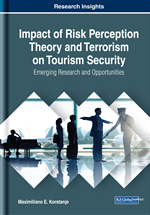 Impact of Risk Perception Theory and Terrorism on Tourism Security: Emerging Research and Opportunities