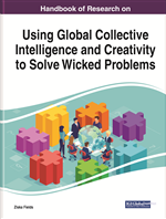Using Global Collective Intelligence and Creativity to Solve Wicked Problems: Emerging Research and Opportunities
