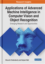 Applications of Advanced Machine Intelligence in Computer Vision and Object Recognition: Emerging Research and Opportunities