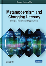 Metamodernism and Changing Literacy: Emerging Research and Opportunities