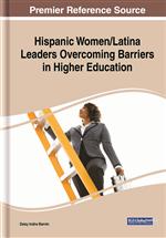 Hispanic Women/Latina Leaders Overcoming Barriers in Higher Education