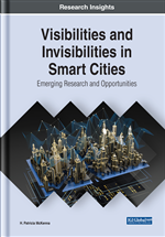 Visibilities and Invisibilities in Smart Cities: Emerging Research and Opportunities