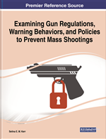 Examining Gun Regulations, Warning Behaviors, and Policies to Prevent Mass Shootings