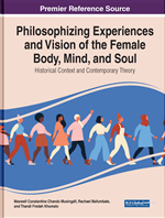 Philosophising Experiences and Vision of the Female Body, Mind, and Soul