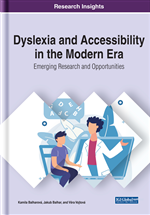 Dyslexia and Accessibility in the Modern Era: Emerging Research and Opportunities