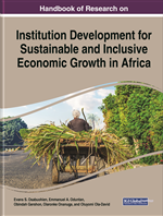 Handbook of Research on Institution Development for Sustainable and Inclusive Economic Growth in Africa